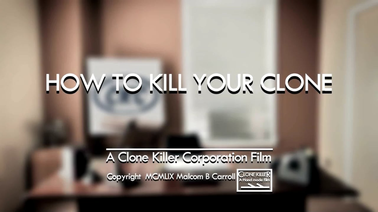 How to Kill Your Clone